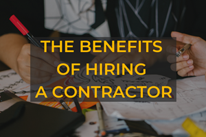The Benefits Of Hiring A Contractor - Blog