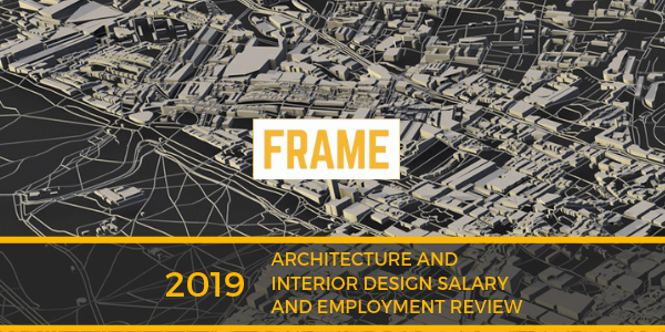 2019 Architecture And Interior Design Salary Survey Employment Review Frame